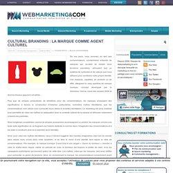 Cultural Branding : la marque comme agent culturel