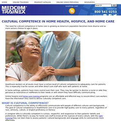 Cultural Competence - Home Health, Hospice, Home Care