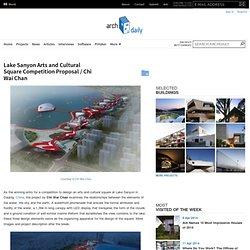 Lake Sanyon Arts and Cultural Square Competition Proposal / Chi Wai Chan