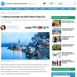 7 cultural concepts we don't have in the U.S.