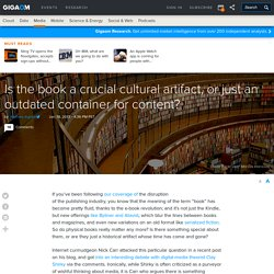 Is the book a crucial cultural artefact, or just an outdated container for content?