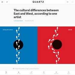 The cultural differences between East and West, according to one artist — Quartz