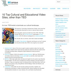 10 Top Cultural and Educational Video Sites, other than TED