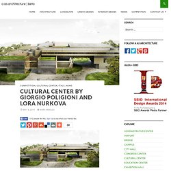 CULTURAL CENTER BY GIORGIO POLIGIONI AND LORA NURKOVA