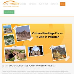 Cultural Heritage Places to visit in Pakistan