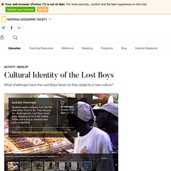 Cultural Identity of the Lost Boys - National Geographic Society