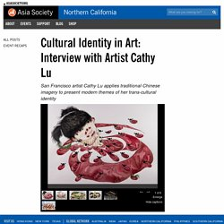Cultural Identity in Art: Interview with Artist Cathy Lu