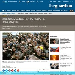 Zombies: A Cultural History review – a grave injustice