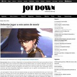 Jot Down Cultural Magazine – Deberías jugar a esto antes de morir