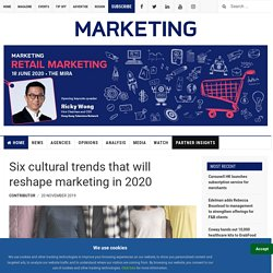 Six cultural trends that will reshape marketing in 2020