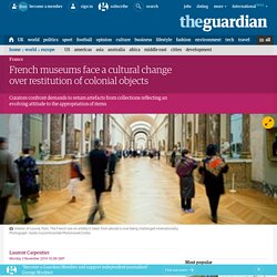 French museums face a cultural change over restitution of colonial objects