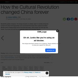 How the Cultural Revolution changed China forever