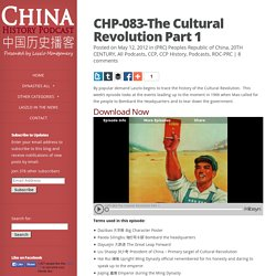CHP-083-The Cultural Revolution Part 1