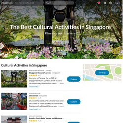 Cultural Tourism in Singapore: The Top 15 Cultural Activities