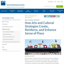 How Arts and Cultural Strategies Create, Reinforce, and Enhance Sense of Place