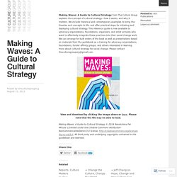 Making Waves: A Guide to Cultural Strategy