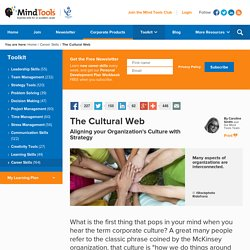 The Cultural Web - Aligning your organization's culture with strategy - Strategy Skills Training from MindTools