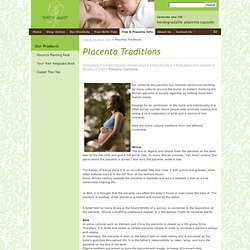Cultural traditions and customs around the world surround the placenta