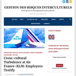 Cross-cultural Turbulence at Air France-KLM: Employees Testify