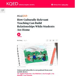 Mindshift: How Culturally Relevant Teaching Can Build Relationships While Students Are Home