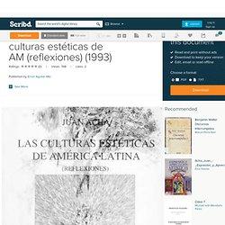 Acha, Juan - Las culturas estéticas de AM (reflexiones) (1993)