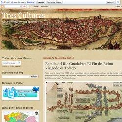 Batalla del Rio Guadalete: El Fin del Reino Visigodo de Toledo