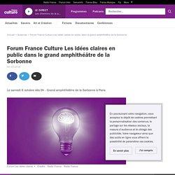 Forum France Culture Les idées claires en public dans le grand amphithéâtre de la Sorbonne