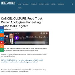 CANCEL CULTURE: Food Truck Owner Apologizes For Selling Tacos to ICE Agents
