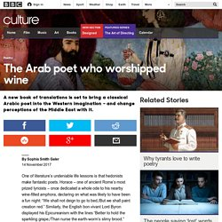Culture - The Arab poet who worshipped wine