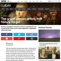 Culture - The great women artists that history forgot