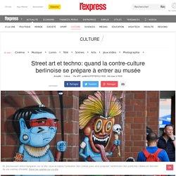 Street art et techno: quand la contre-culture berlinoise se prépare à entrer au musée