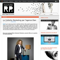 Le Celibrity Marketing par l'agence Elan