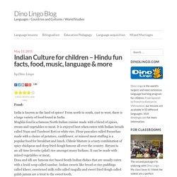 Indian Culture for children – Hindu fun facts, food, music, language & more