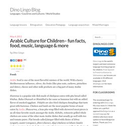 Arabic Culture for Children– fun facts, food, music, language & more