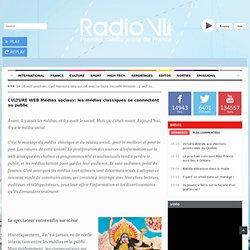 CULTURE WEB Médias sociaux: les médias classiques se connectent au public - Radio VL