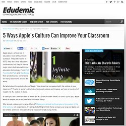 5 Ways Apple's Culture Can Improve Your Classroom