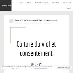 Cours 3° – Culture du viol et consentement – ProfDocs