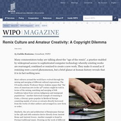 Remix Culture and Amateur Creativity: A Copyright Dilemma