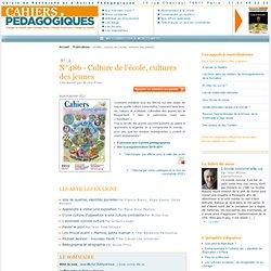 N°486 - Culture de l'école, cultures des jeunes - Le Cercle de Recherche et d'Action Pédagogiques et les Cahiers pédagogiques