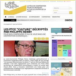 """Les PTCE """"culture"""" décryptés par Philippe Henry"""