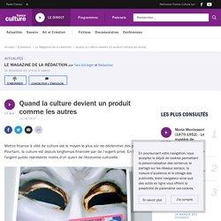 Quand la culture devient un produit comme les autres