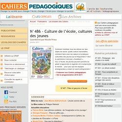 N°486 - Culture de l'école, cultures des jeunes