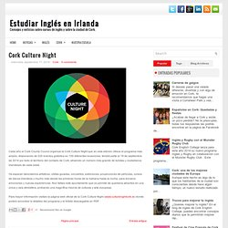 Cork Culture Night ~ Estudiar Inglés en Irlanda