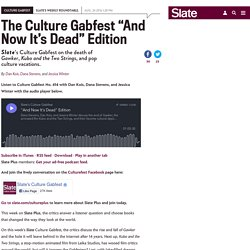 2016/08 [Slate] Culture Gabfest on the death of Gawker.