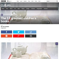 Culture - The 11 greatest children's books