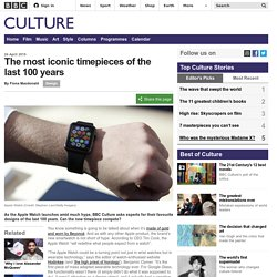 Culture - The most iconic timepieces of the last 100 years