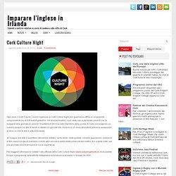 Cork Culture Night ~ Imparare l'inglese in Irlanda