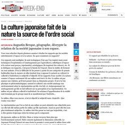 La culture japonaise fait de la nature la source de l'ordre social