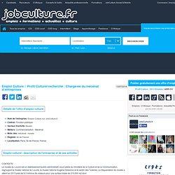 Emploi Culture sur JobCulture.fr recrute Profil Culture Chargé-ée du mécénat d'entreprises