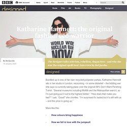 Culture - Katharine Hamnett: the original fashion eco-warrior